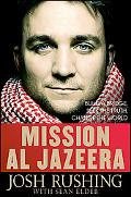 Mission Al Jazeera Bridging the Divide Between the West and the Arab World