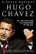 Hugo Chvez Oil, Politics, and the Challenge to the U.s.