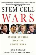 Stem Cell Wars Inside Stories from the Frontlines
