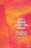 Ethics, Human Rights And Cultures Beyond Relativism And Universalism