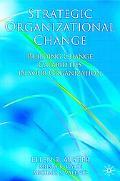 Strategic Organizational Change Building Change Capabilities In Your Organization