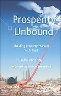 Prosperity Unbound Property Rights, Informality And Tapping the Potential of Markets Under S...