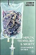 Health, Technology and Society A Sociological Critique