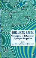 Linguistic Areas Convergence In historical and Typological Perspective