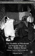The Realities of Witchcraft and Popular Magic in Early Modern Europe: Culture, Cognition and...