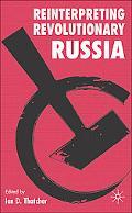 Reinterpreting Revolutionary Russia Essays in Honour of James D. White