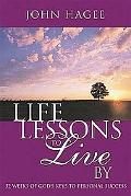 Life Lessons To Live By: 52 Weeks of God's Keys to Personal Success