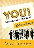 You. . .god's Brand New Idea