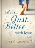 Life Is Just Better With Jesus