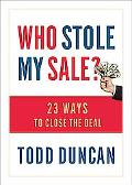Who Stole My Sale? 23 Ways to Close the Deal