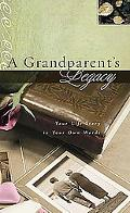 Grandparent's Legacy Your Life Story in Your Own Words