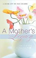 Mother's Legacy Your Life Story in Your Own Words