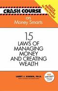 Crash Course On Money Smarts 15 Laws of Managing Money And Creating Wealth