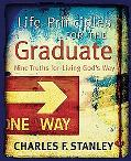 Life Principles for the Graduate: Nine Truths for Living God's Way