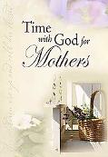 Time with God for Mothers : Includes Self-Shipping Display