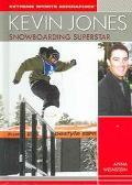 Kevin Jones, Snowboarding Superstar