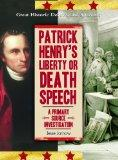 Patrick Henry's Liberty or Death Speech: A Primary Source Investigation (Great Historic Deba...