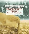 Prosecuting Trusts The Courts Break Up Monopolies in America