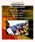 Food For Fuel The Connection Between Food And Physical Activity