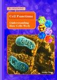 Cell Functions: Understanding How Cells Work (Library of Cells)