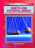 Kinetic and Potential Energy: Understanding Changes Within Physical Systems (Library of Phys...