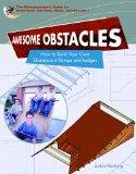 Awesome Obstacles: How to Build Your Own Skateboard Ramps and Ledges (World of Skateboard Pa...
