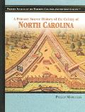 Primary Source History of the Colony of North Carolina