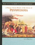 Primary Source History of the Colony of Pennsylvania