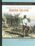 Primary Source History of the Colony of Rhode Island