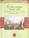 Fort Laramie Treaty, 1868 A Primary Source Examination of the Treaty That Established a Siou...