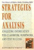 Strategies for Analysis Analyzing Information for Classroom, Homework, and Test Success