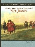 Primary Source History of the Colony of New Jersey