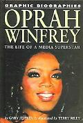 Oprah Winfrey The Life of a Media Superstar