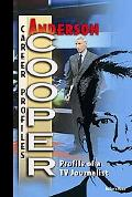 Anderson Cooper Profile of a TV Journalist