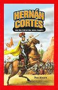 Hernan Cortes and the Fall of the Aztec Empire