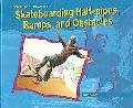 Skateboarding Half-pipes, Ramps, and Other Obstacles