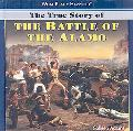 The True Story of the Battle of the Alamo