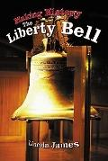 Making History The Liberty Bell