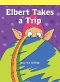 Elbert Takes a Trip (Neighborhood Readers)