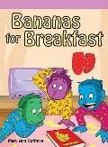 Bananas for Breakfast!