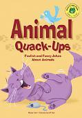 Animal Quack-Ups Foolish and Funny Jokes About Animals