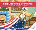 Keep on Sewing, Betsy Ross! A Fun Song About the First American Flag