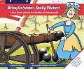 Bring Us Water, Molly Pitcher A Fun Song About the Battle of Monmouth