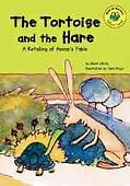 Tortoise and the Hare A Retelling of Aesop's Fable