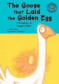 Goose That Laid the Golden Egg A Retelling of Aesop's Fable