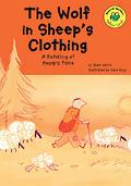 Wolf in Sheep's Clothing A Retelling of Aesop's Fable
