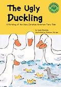 Ugly Duckling A Retelling of the Hans Christian Andersen Fairy Tale