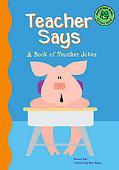 Teacher Says A Book of Teacher Jokes