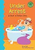 Under Arrest A Book of Police Jokes