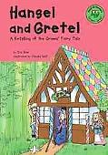 Hansel and Gretel A Retelling of the Grimms' Fairy Tale